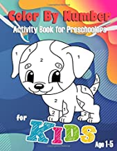 Color By Number for Kids: Activity Book for Preschoolers Age 1-5 With Biggest Images and Easy to Coloring for Toddler.(There is a color chart on the back of the book cover)
