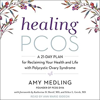 Healing PCOS     A 21-Day Plan for Reclaiming Your Health and Life with Polycystic Ovary Syndrome              By:                                                                                                                                 Amy Medling,                                                                                        Katherine D. Sherif MD - foreword,                                                                                        Felice L. Gersh MD - foreword                               Narrated by:                                                                                                                                 Ann Marie Gideon                      Length: 6 hrs and 46 mins     18 ratings     Overall 4.8