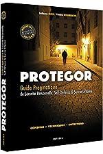 Protegor - Guide pragmatique de sécurite personnelle, self-défense et survie urbaine de Guillaume Morel