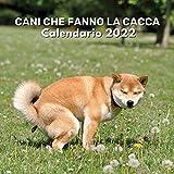 Cani Che Fanno La Cacca Calendario 2022: Regali Divertenti Cani Che Cagano Calendario Per Uomo, Donna, Adolescenti, Amici, Bambini, Colleghi di Lavoro
