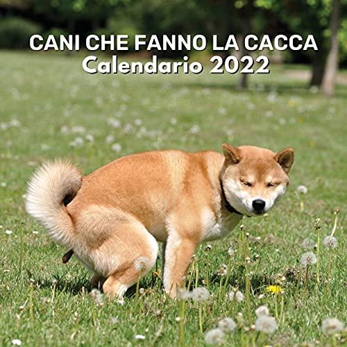 Cani Che Fanno La Cacca Calendario 2022: Regali Divertenti Cani Che Cagano Calendario Per...