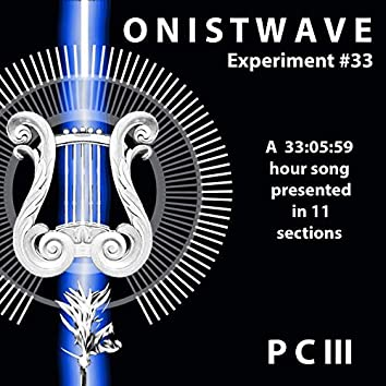 Onistwave Experiment #33 (A 33:05:59 Song)