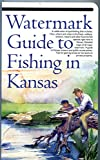 Watermark Guide to Fishing in Kansas