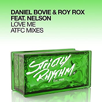 Love Me (feat. Nelson) [ATFC Mixes]