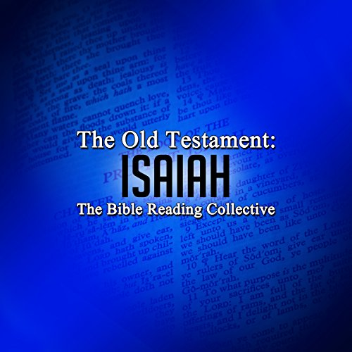 The Old Testament: Isaiah                   By:                                                                                                                                 The Old Testament                               Narrated by:                                                                                                                                 The Bible Reading Collective                      Length: 3 hrs and 58 mins     Not rated yet     Overall 0.0