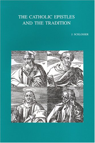The Catholic Epistles And The Tradition PDF Books