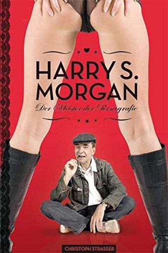 Harry S. Morgan: Der Meister der Pornografie (Celebrities)