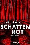 Schattenrot: Kriminalroman (Ein Fall für Sascha Woltmann und Mandy Hoppe, Band 3)