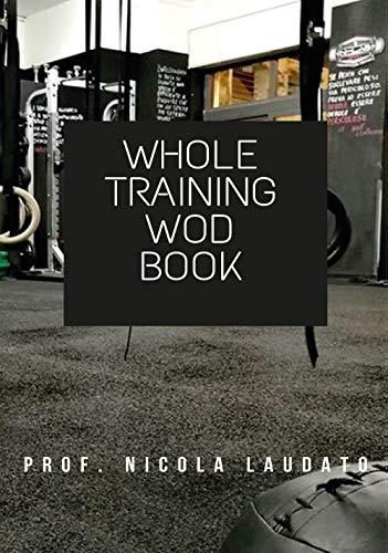Whole training wod book. Ediz. italiana