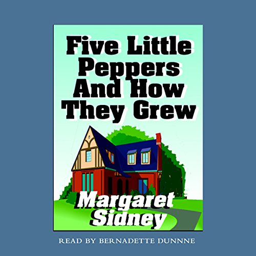 Five Little Peppers and How They Grew audiobook cover art