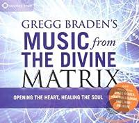 Gregg Braden's Music from the Divine Mat