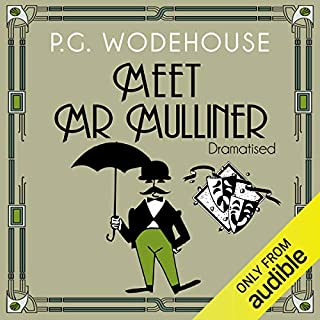 Meet Mr Mulliner (Dramatised)                   By:                                                                                                                                 P. G. Wodehouse,                                                                                        Roger Davenport                               Narrated by:                                                                                                                                 Marlene Sidaway,                                                                                        Carl Prekopp                      Length: 2 hrs and 48 mins     16 ratings     Overall 4.8