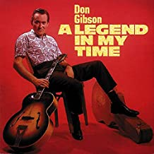 Best don gibson legend in my time Reviews