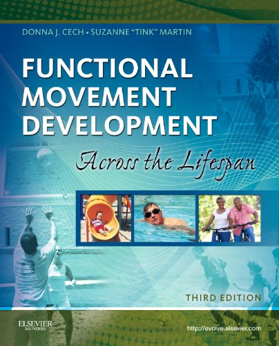Compare Textbook Prices for Functional Movement Development Across the Life Span 3 Edition ISBN 8580000211351 by Cech MS  PT  PCS  DHS, Donna J.,Martin MACT  PT, Suzanne Tink