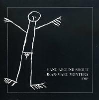 Hang Around Shout