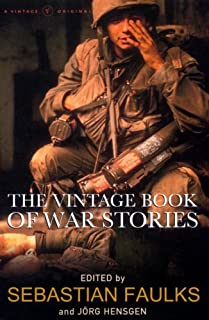 By Sebastian Faulks Vintage Book Of War Stories [Paperback]