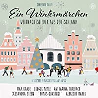 Ein Wintermarchen - Weihnachtslieder aus Deutschland (New Arrangements By Christoph Israel)