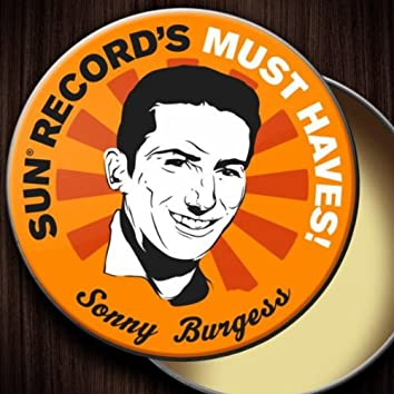 Sun Record's Must Haves! Sonny Burgess