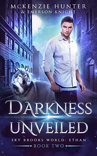 Darkness Unveiled (Sky Brooks World) (Volume 2)