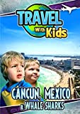 Travel With Kids: Cancun Mexico & Whale Sharks [Edizione: Stati Uniti] [Italia] [DVD]