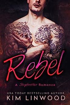 Rebel: A Stepbrother Romance by [Kim Linwood]