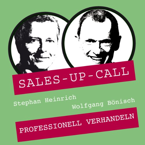 Professionell verhandeln     Sales-up-Call              By:                                                                                                                                 Stephan Heinrich,                                                                                        Wolfgang Bönisch                               Narrated by:                                                                                                                                 Stephan Heinrich,                                                                                        Wolfgang Bönisch                      Length: 1 hr and 8 mins     Not rated yet     Overall 0.0