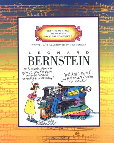 Compare Textbook Prices for Leonard Bernstein Getting to Know the World's Greatest Composers  ISBN 9780516262444 by Venezia, Mike