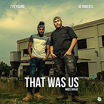 That Was Us (feat. JD Roberts & Zye Young)