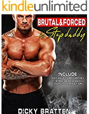 BRUTAL & FORCED BY STEPDADDY -- Explicit Forbidden Hottest Alpha Male Dirty Sex Short Stories Compilation: MM First time, Straight to Gay, Daddy Dom, Dominant, ... Office, College, Dark Fantasy, Hot Brats