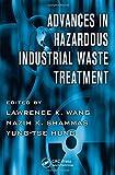 Advances in Hazardous Industrial Waste Treatment (Advances in Industrial and Hazardous Wastes Treatment)