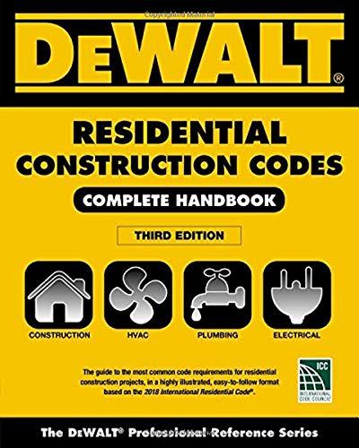 DEWALT 2018 Residential Construction Codes: Complete Handbook (DEWALT Series)
