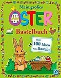 Mein großes Osterbastelbuch