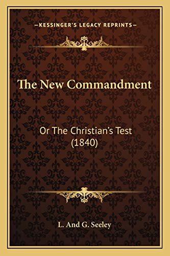 The New Commandment: Or The Christian's Test (1840)