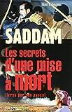 SADDAM - LES SECRETS D'UNE MISE A MORT