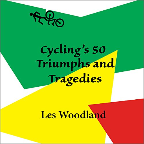 Cycling's 50 Triumphs and Tragedies audiobook cover art