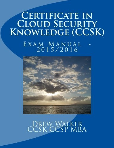 Certificate in Cloud Security Knowledge (CCSK): Exam Manual Version 3.0 - 2015 by Drew Walker (2015-03-30)