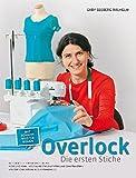 Overlock - Die ersten Stiche: Alle Basics - Stich...