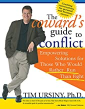 The Coward's Guide to Conflict: Empowering Solutions for Those Who Would Rather Run Than Fight (English Edition)