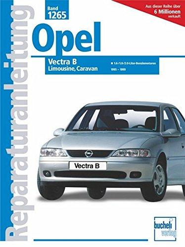 Opel Vectra B, Limousine/Caravan 1955 - 1999: 1.6-/1.8-/2.0-Liter-Benzinmotoren