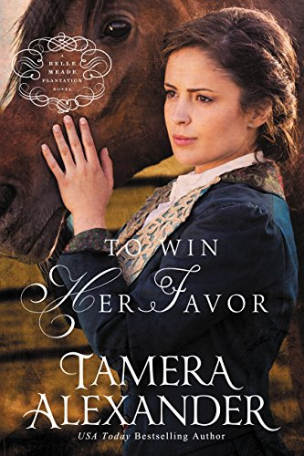 To Win Her Favor (A Belle Meade Plantation Novel Book 2)