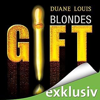 Blondes Gift                   Autor:                                                                                                                                 Duane Louis                               Sprecher:                                                                                                                                 Simon Jäger                      Spieldauer: 6 Std. und 45 Min.     454 Bewertungen     Gesamt 3,9
