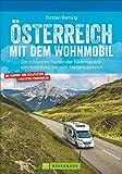 Österreich mit dem Wohnmobil. Die schönsten Routen von Vorarlberg bis nach Niederösterreich. Der Wohnmobil-Reiseführer mit Straßenatlas, ... von Vorarlberg bis nach Niederösterreich