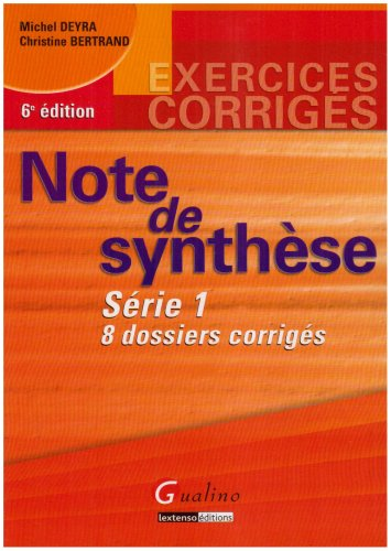 Note de synthèse Série 1 : 8 dossiers corrigés