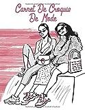 Carnet De Croquis De Mode: +300 Dessin De Silhouette De Mannequins Pour Dessiner Les vêtements Pour Les...