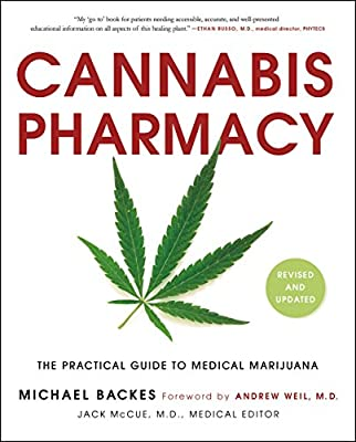 Cannabis Pharmacy: The Practical Guide to Medical Marijuana -- Revised and Updated by Black Dog & Leventhal