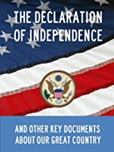 Declaration Of Independence, Constitution Of The United States Of America, Gettysburg Address, Of Thee I Sing, and Other Key Documents About Our Great ... Kindle Masterlink Edition) (Annotated)