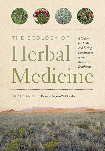 Compare Textbook Prices for The Ecology of Herbal Medicine: A Guide to Plants and Living Landscapes of the American Southwest  ISBN 9780826362179 by Saville, Dara,Hardin, Jesse Wolf