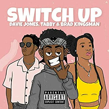 Switch Up (feat. Tabbie & Brad Kingsman)