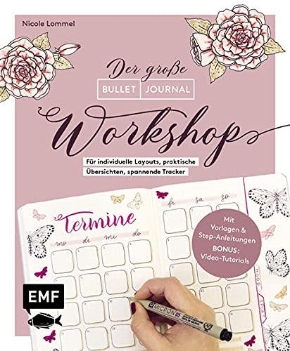 Bullet Journal – Der große Workshop vom YouTube-Star Ladies Lounge: Bewusster leben, kreative Auszeiten planen, Träume verwirklichen und Ziele ... spannende Tracker und vieles mehr