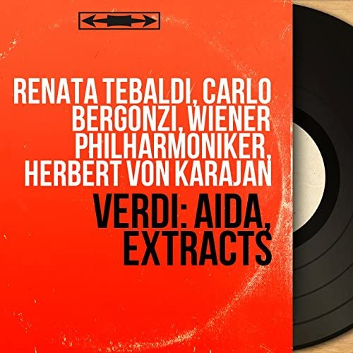 Renata Tebaldi, Carlo Bergonzi, Wiener Philharmoniker, Herbert von Karajan